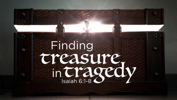 Finding Treasure in Tragedy